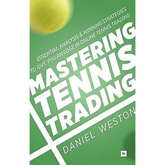 Mastering Tennis Trading - Essential Analysis and Winning Strategies t