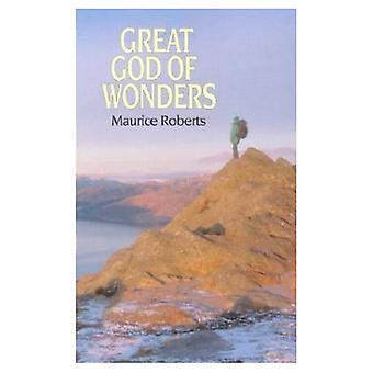 Great God of Wonders: The Life of Grace and the Hope of Glory