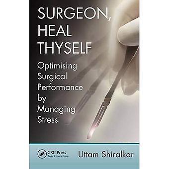 Chirurg, genezen uzelf: chirurgische optimaliseren door het beheer van Stress