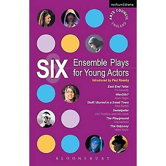 Six Ensemble Plays for Young Actors di Fin Kennedy