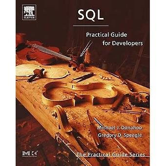 SQL Practical Guide for Developers by Donahoo & Michael