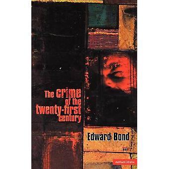 Zbrodni dwudziestego pierwszego wieku przez Bond & Edward