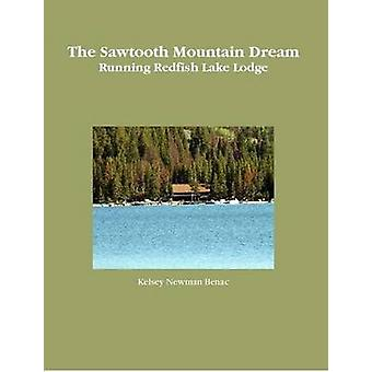 The Sawtooth Mountain Dream by Newman Benac & Kelsey