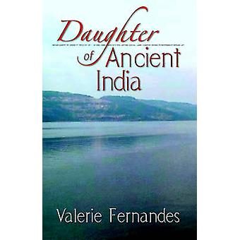 Daughter of Ancient India by Fernandes & Valerie