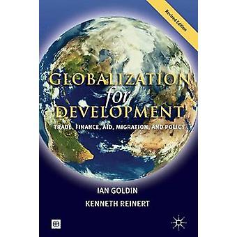 Globalisering til DevelopmentTrade finansiering støtte Migration og politik af Goldin & Ian