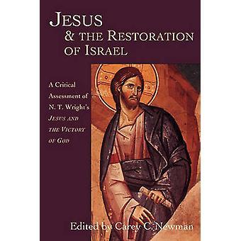 Jesus die Wiederherstellung Israels eine kritische Bewertung des N.T. Wrights Jesus und der Sieg des Gottes von Newman & Carey C.
