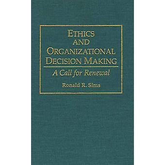 Etik och organisatoriska beslut att ringa ett samtal för förnyelse av Sims & Ronald R.