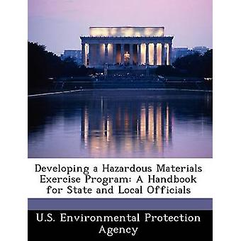 Ontwikkeling van een gevaarlijke materialen oefening programma A Handbook voor staat en lokale ambtenaren door de US Environmental Protection Agency