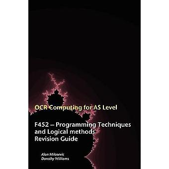 OCR Computing for ALevel  F452  Programming Techniques and Logical Methods Revision Guide by Milosevic & Alan