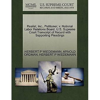 De indiener van de realist Inc. v. National Labor Relations Board. Amerikaanse Supreme Court afschrift van Record met ondersteuning van de pleidooien door WIEDEMANN & HERBERT P