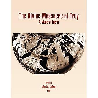 Das göttliche Massaker von Troy durch Collautt & Allan M.