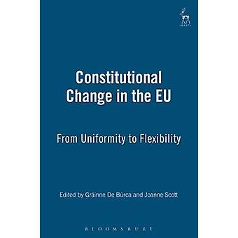 Constitutional Change in the Eu by De Burca & G.