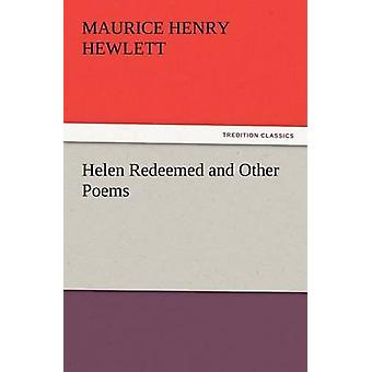Helen Redeemed and Other Poems by Hewlett & Maurice Henry