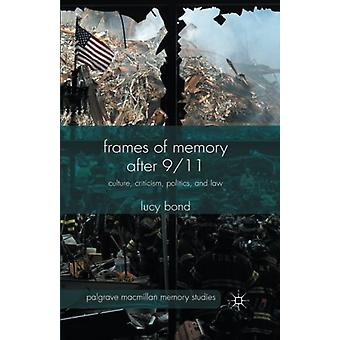 Frames of Memory after 9/11 - Culture - Criticism - Politics - and Law