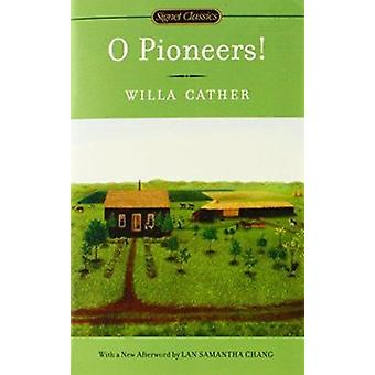 O Pioneers! by Willa Cather - Marcelle Clements - 9780451532121 Book