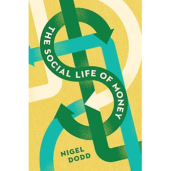 The Social Life of Money by Nigel Dodd - 9780691141428 Book