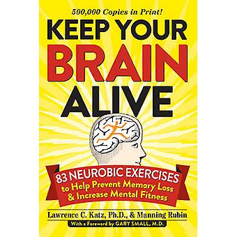 Keep Your Brain Alive - 83 Neurobic Exercises to Help Prevent Memory L