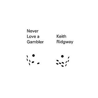 Never Love a Gambler by Keith Ridgway - 9780811222945 Book