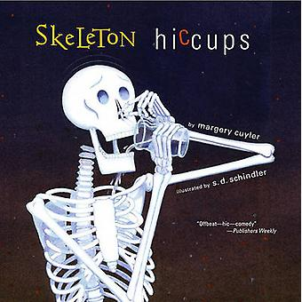 Skeleton Hiccups by Margery Cuyler - 9781416902768 Book
