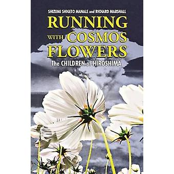 Running with Cosmos Flowers - The Children of Hiroshima by Shizumi Man