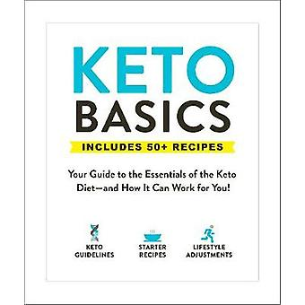 Keto Basics - Your Guide to the Essentials of the Keto Diet-and How It