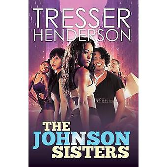 The Johnson Sisters by Tresser Henderson - 9781622865406 Book