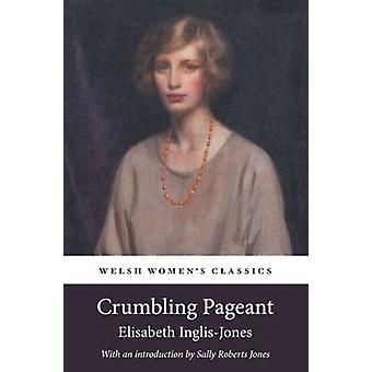 Welsh Women's Classics - Crumbling Pageant by Elisabeth Inglis-Jones -