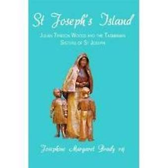 St Joseph's Island - Julian Tenison Woods and the Tasmanian Sisters of