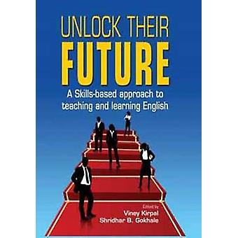 Unlock Their Future - A Skills-Based Approach to Teaching & Learning E