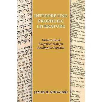 Interpreting Prophetic Literature - Historical and Exegetical Tools fo