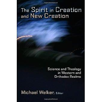 The Spirit in Creation and New Creation: Science and Theology in Western and Orthodox Realms