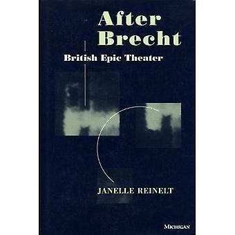 After Brecht: British Epic Theater (Theater: Theory/Text/Performance)