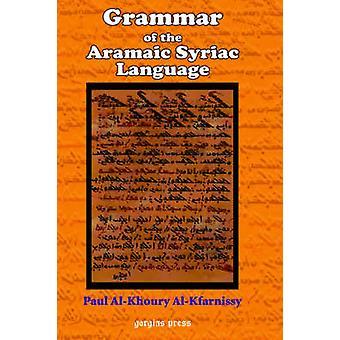 Grammar of the Aramaic Syriac Language by AlKfarnissy & Paul