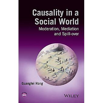 Causality in a Social World by Guanglei Hong