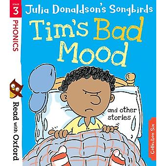 Read with Oxford Stage 3 Julia Donaldsons Songbirds Tim by Donaldson