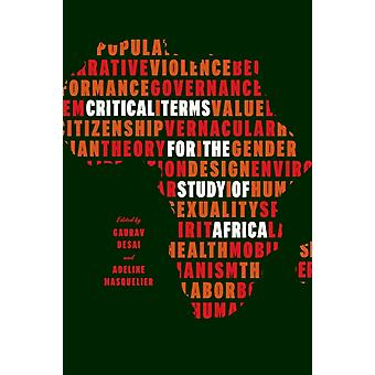 Critical Terms for the Study of Africa by Gaurav Desai