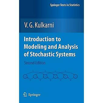 Introduction to Modeling and Analysis of Stochastic Systems by V G Kulkarni