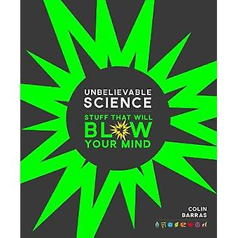 Unbelievable Science by Colin Barras