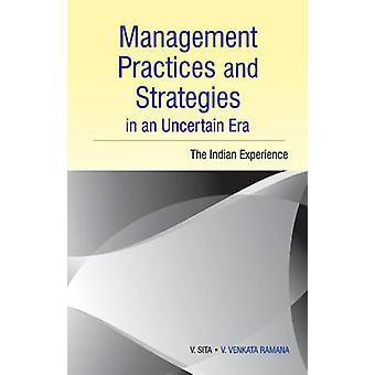 Management Practices  Strategies in an Uncertain Era by V Sita