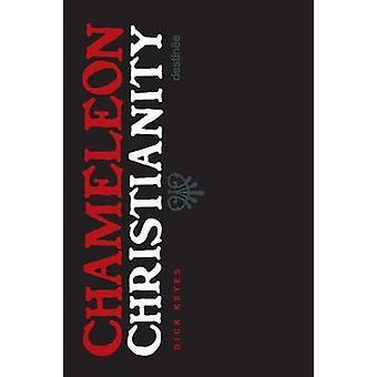 Chameleon Christianity by Keyes & Dick