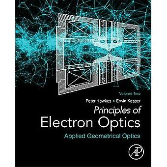 Principer för elektronoptik volym 2 av Peter Hawkes