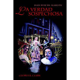 La Verdad Sospechosa by Alarcon y. Mendoza & Juan Ruiz De