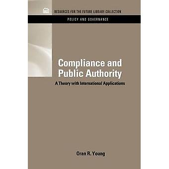 Compliance  Public Authority A Theory with International Applications by Young & Oran