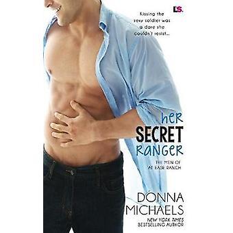 Her Secret Ranger by Michaels & Donna