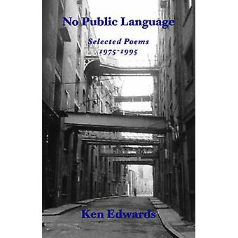 No Public Language Selected Poems 19751995 by Edwards & Ken