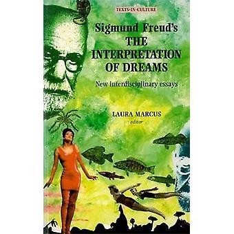 Sigmund Freuds the Interpretation of Dreams New Interdisciplinary Essays by Marcus & Laura