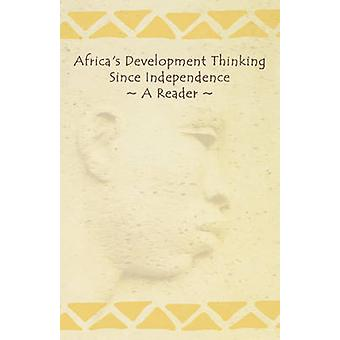 Africas Development Thinking Since Independence. a Reader by Africa Institute of South Africa