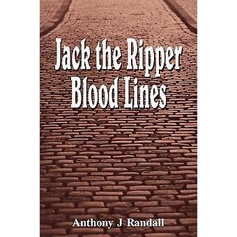 Jack the Ripper Blood Lines by Randall & Anthony J.
