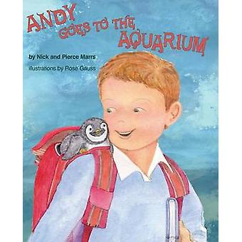 Andy Goes to the Aquarium by Marrs & J. Pierce