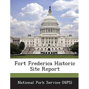 Fort Frederica Historic Site Report by National Park Service NPS